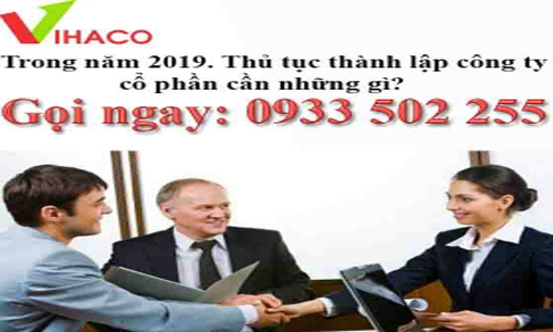 thu-tuc-thanh-lap-cong-ty-co-phan-trong-nam-2019-can-gi